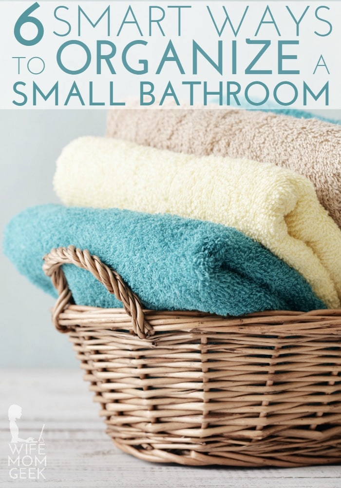 6 Smart Ways to Organize a Small Bathroom