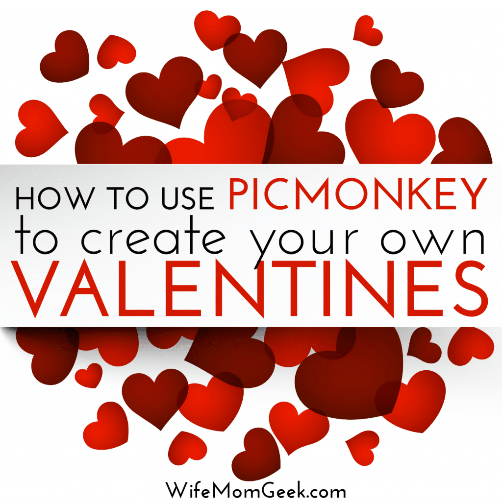 How to Make Your Own Valentines in Picmonkey