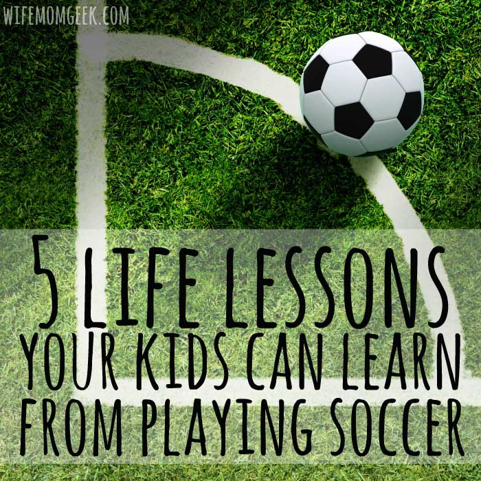 5 Lessons Your Kid Can Learn From Playing Soccer