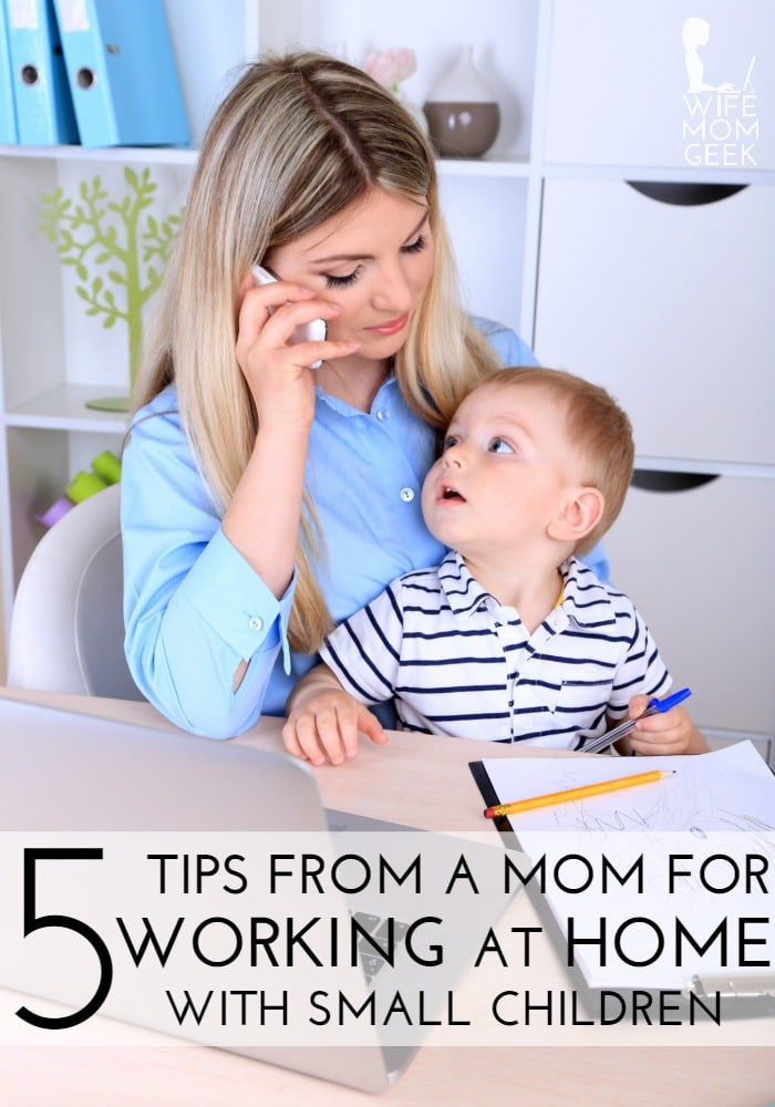 5 Work at Home Tips for Moms With Small Children