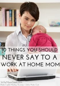 10 Things You Should Never Say to a WAHM