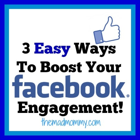 3 Easy Ways to Boost Your Facebook Engagement