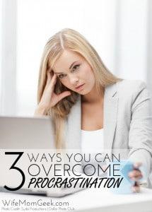 3 Tips for Overcoming Procrastination
