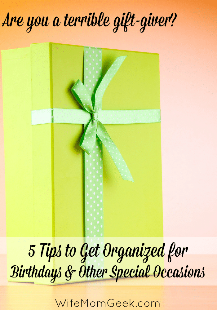 Are you a terrible gift-giver? Here are 5 tips to help you get organized so you can send more thoughtful birthday gifts, graduation gifts and presents for other special occasions.