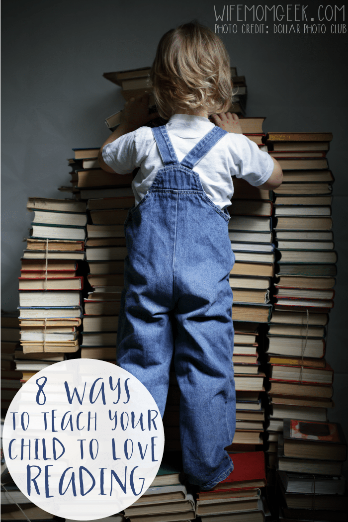 8 Ways to Teach Your Child to Love Reading
