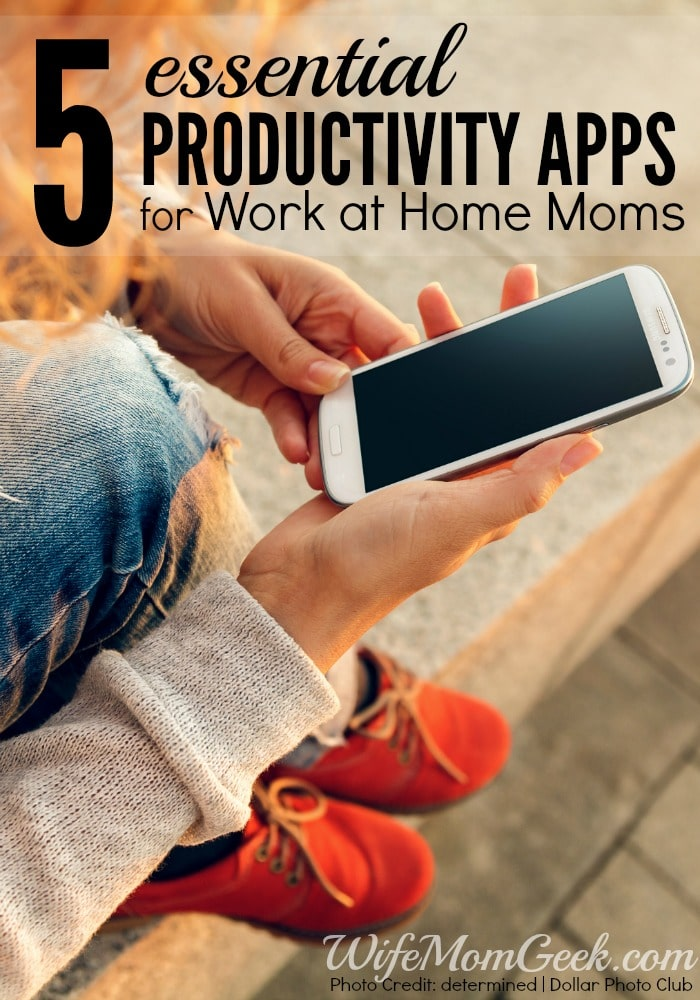5 Essential Productivity Apps for Work at Home Moms