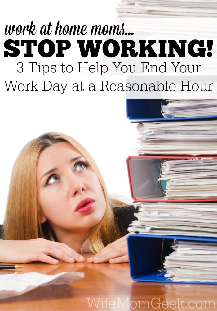 3 Tips to Help You Stop Working for the Day