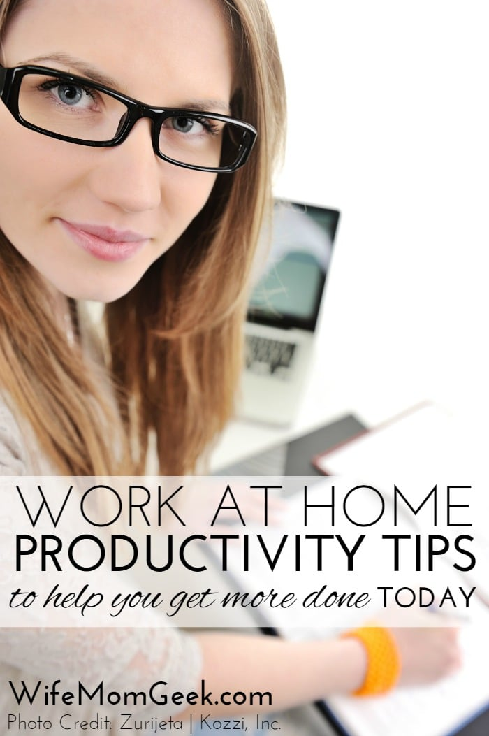 Work at Home Productivity Tips – Part 1
