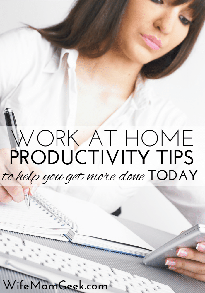 Work at Home Productivity Tips – Part 3