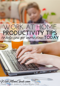 Work at Home Productivity Tips - Part 4