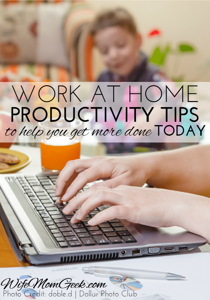 Work at Home Productivity Tips – Part 4