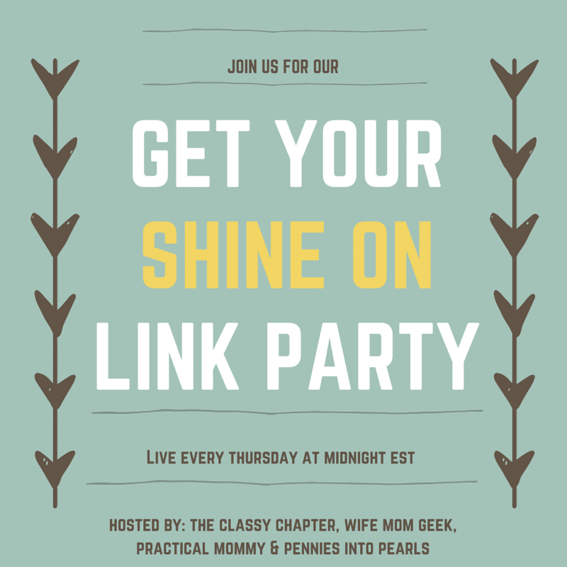 Get Your Shine On Link Party #26