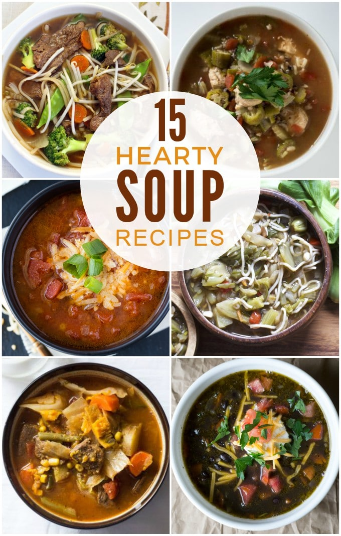 15 Hearty Soup Recipes to Warm and Fill You Up