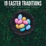 19 Easter Traditions to Start With Your Family
