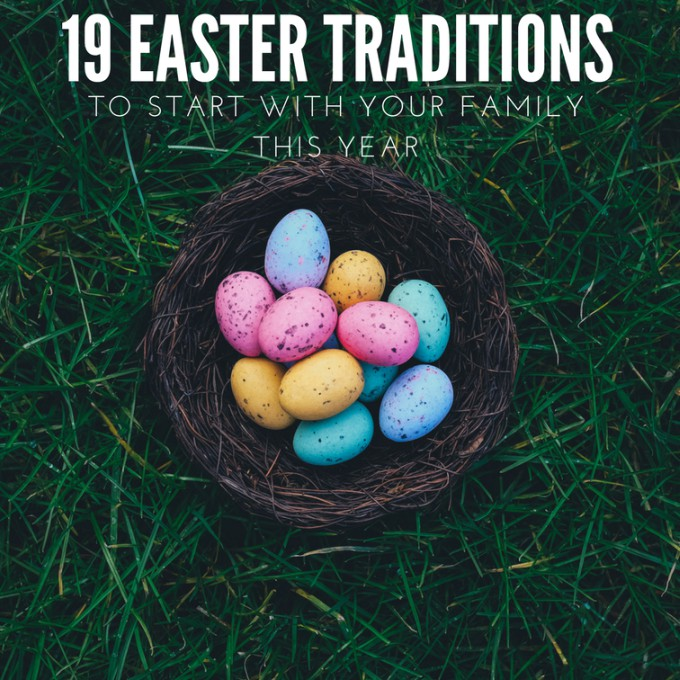 Fun Easter Traditions to Begin with Your Family