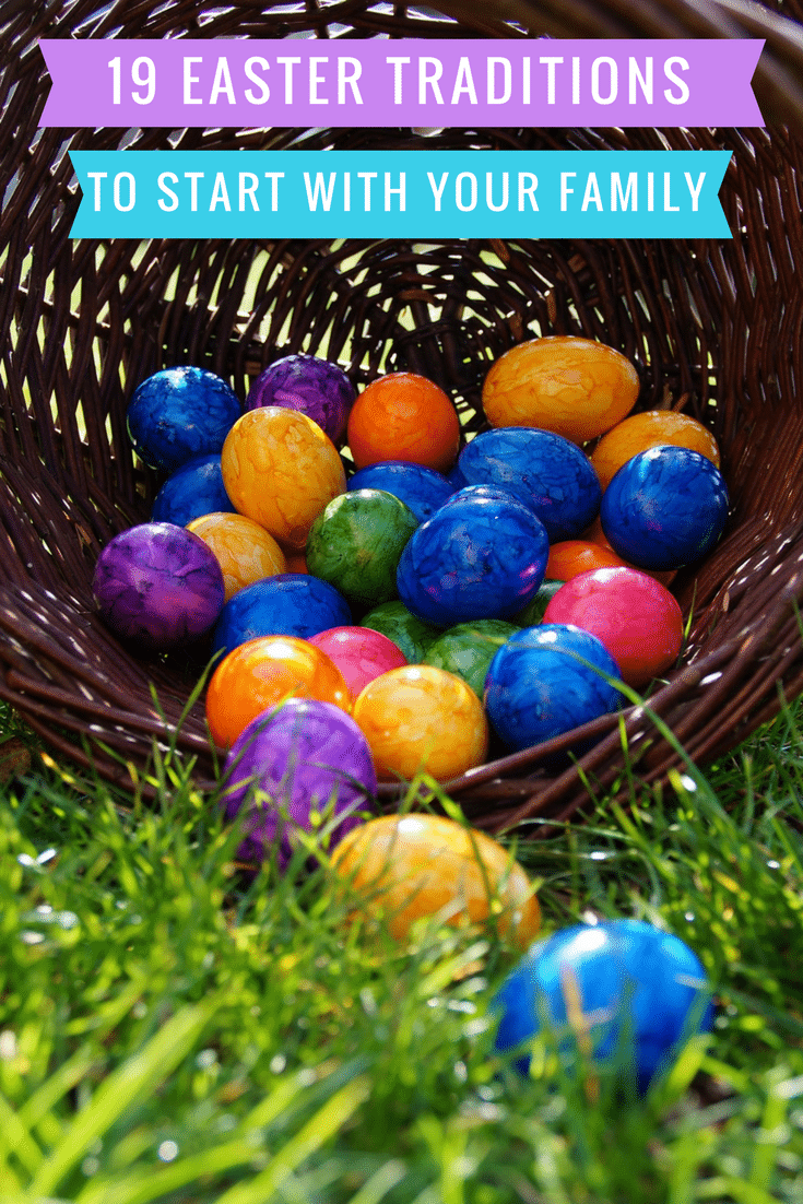 19 Easter Traditions to Start with Your Family This Year