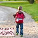 16 Last Day of School Traditions Your Kids Will Remember Forever