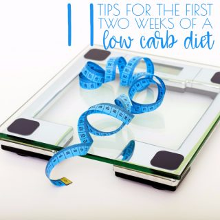 11 Tips to Get Through the First 2 Weeks of a Low Carb Diet
