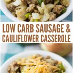 Low Carb Sausage and Cauliflower Casserole in under 30 minutes