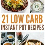 21 Low Carb Instant Pot Recipes to Get Dinner on the Table Fast