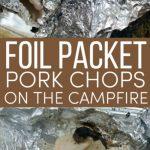 Foil Packet Pork Chops on the Campfire