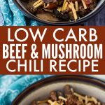 Beef and Mushroom Low Carb Chili long pin