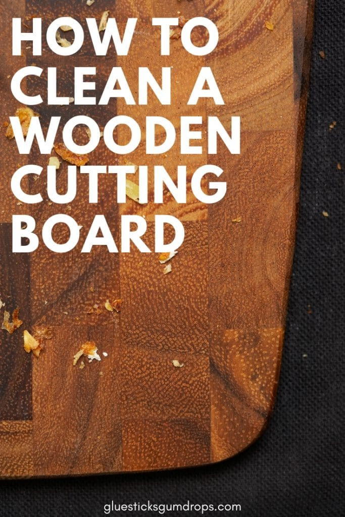 How to Clean a Wooden Cutting Board to Make it Last for Years