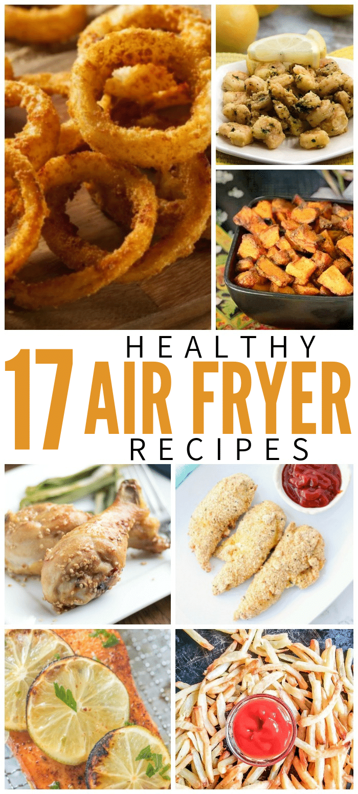 17 Air Fryer Recipes - Healthy versions of your favorite foods!