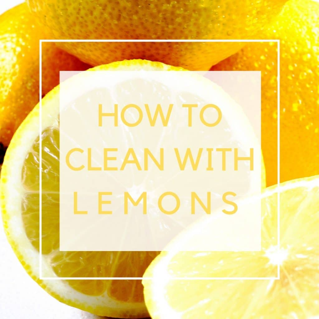 Tips for Cleaning with Lemons