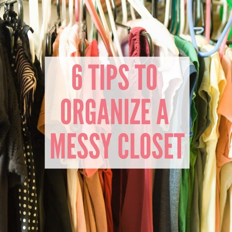 6 Tips to Organize a Messy Closet Once and For All