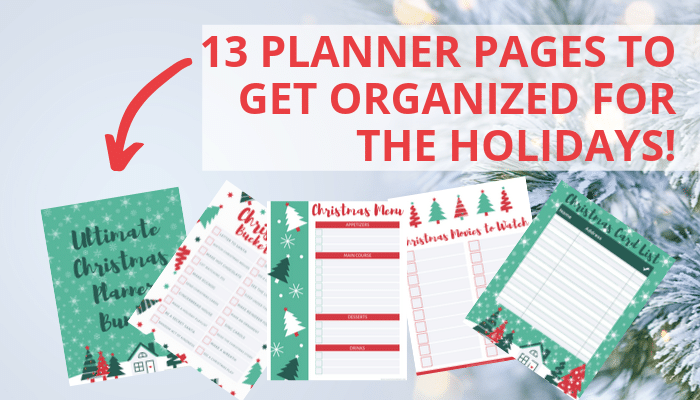 13 planner pages to get organized for the holidays!