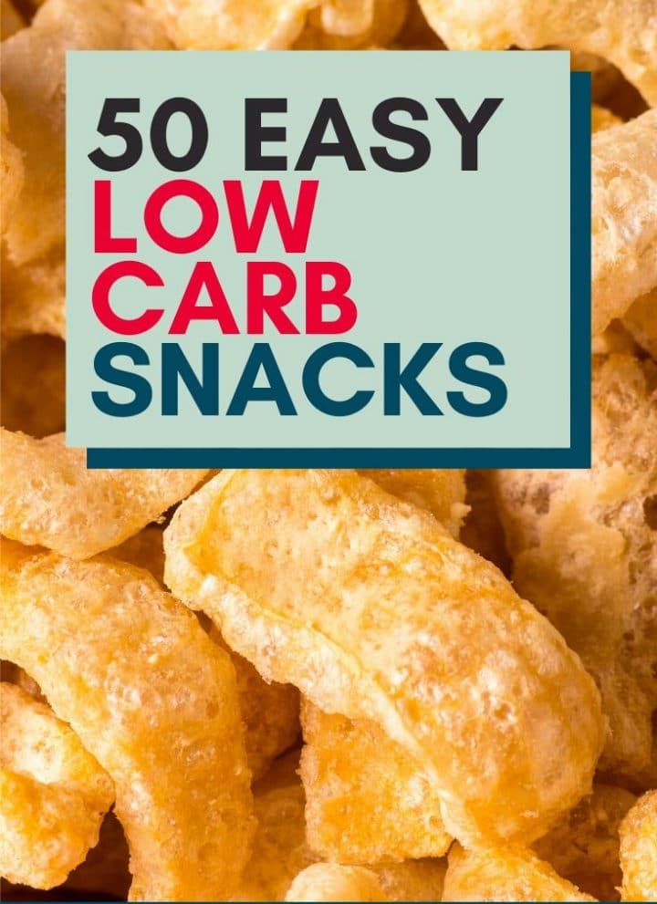 pin image for 50 low carb snacks with pork rinds in the background