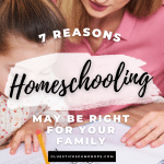 7 reasons homeschooling may be right for your family